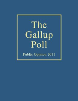 The Gallup Poll: Public Opinion 2011