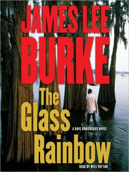 The Glass Rainbow (Dave Robicheaux Series #18)