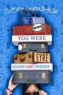 Wish You Were Eyre (The Mother-Daughter Book Club Series #6)
