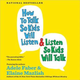 How to Talk So Kids Will Listenn