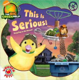 This Is Serious!: Recycling to the Rescue! (Wonder Pets! Series)