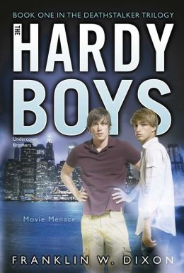 Movie Menace: Book One in the Deathstalker Trilogy (Hardy Boys Undercover Brothers Series #37)