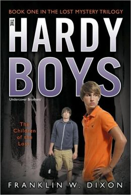 The Children of the Lost: Book One in the Lost Mystery Trilogy (Hardy Boys Undercover Brothers Series #34)