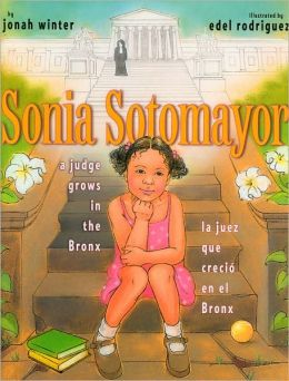 Sonia Sotomayor: A Judge Grows in the Bronx/La juez que crecio en el Bronx