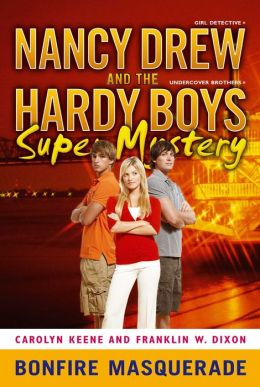 Bonfire Masquerade (Nancy Drew & the Hardy Boys Super Mystery Series #5)