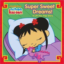 Super Sweet Dreams! (Ni Hao, Kai-lan Series)