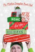 Book Cover Image. Title: Home for the Holidays (Mother-Daughter Book Club Series #5), Author: Heather Vogel Frederick