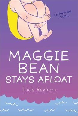 Maggie Bean Stays Afloat (Maggie Bean Series #2)