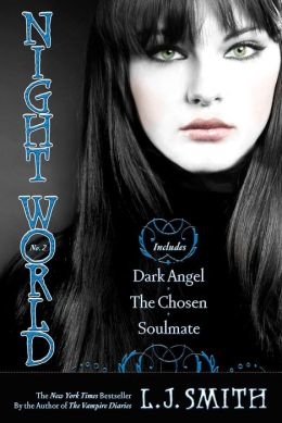 Night World #4-6: Dark Angel; The Chosen; Soulmate