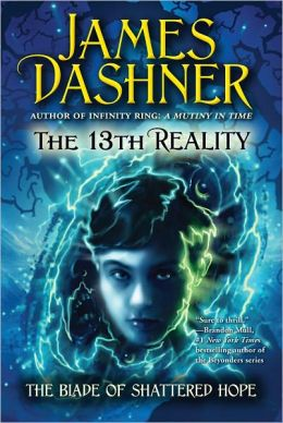 The Blade of Shattered Hope (13th Reality Series #3)