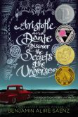 Book Cover Image. Title: Aristotle and Dante Discover the Secrets of the Universe, Author: Benjamin Alire Saenz
