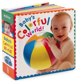 Baby's Colorful World: A Chock-a-Block Book