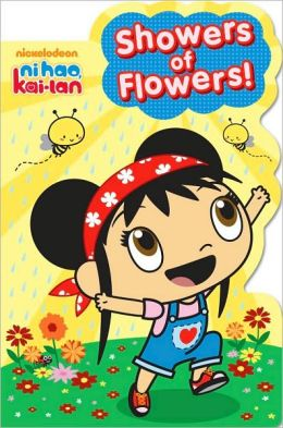 Showers of Flowers! (Ni Hao, Kai-lan Series)