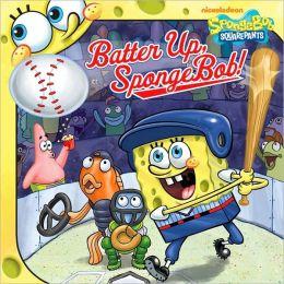 Batter Up, SpongeBob! (SpongeBob SquarePants Series)