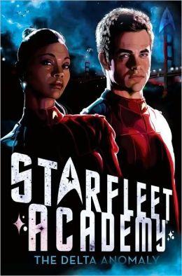 Star Trek Starfleet Academy #1: The Delta Anomaly