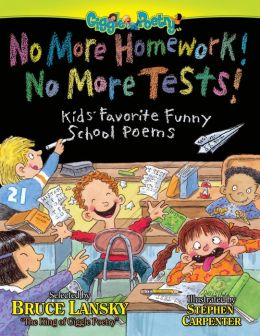 No More Homework! No More Tests!: Kids Favorite Funny School Poems