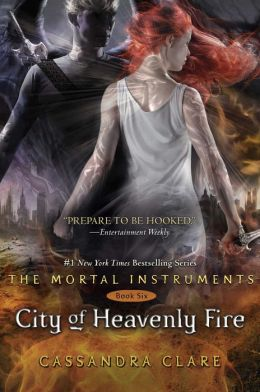 City of Heavenly Fire (The Mortal Instruments Series #6)