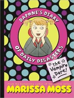 The Vampire Dare! (Daphne's Diary of Daily Disasters Series #2)