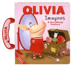 Olivia Imagines: A Carry-Along Treasury