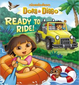 Ready to Ride! (Dora & Diego Series)