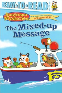 The Mixed-Up Message (Busytown Mysteries Series)