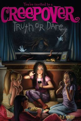 Truth or Dare . . . (You're Invited to a Creepover Series #1)