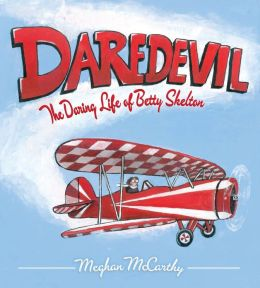 Daredevil: The Daring Life of Betty Skelton