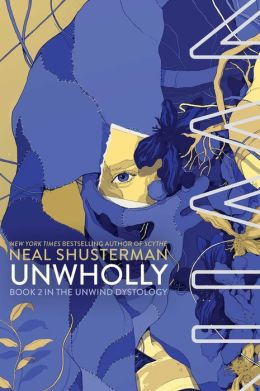 Unwind 2 - Unwholly [Requested] - Neal Shusterman