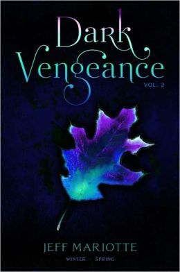 Dark Vengeance Volume 2: Winter, Spring