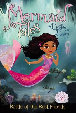 Battle of the Best Friends (Mermaid Tales Series #2)