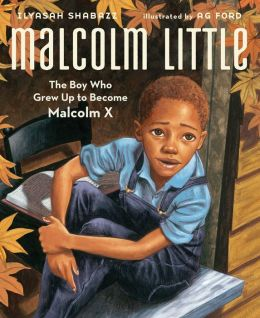 Malcolm Little: The Boy Who Grew Up to Become Malcolm X (with audio recording)