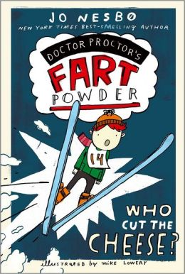 Who Cut the Cheese? (Doctor Proctor's Fart Powder Series #3)