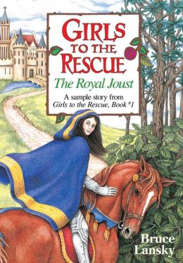 Girls to the Rescue Book #1 -- 1 free story: The Royal Joust