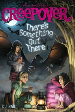 There's Something Out There (You're Invited to a Creepover Series #5)