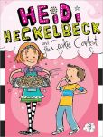 Heidi Heckelbeck and the Cookie Contest (Heidi Heckelbeck Series #3)