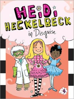 Heidi Heckelbeck in Disguise (Heidi Heckelbeck Series #4)