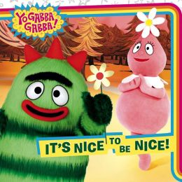 It's Nice to Be Nice! (Yo Gabba Gabba! Series)