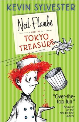 Neil Flambé and the Tokyo Treasure (The Neil Flambé Capers Series #4)