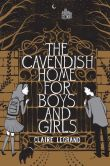 Book Cover Image. Title: The Cavendish Home for Boys and Girls, Author: Claire Legrand