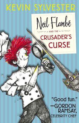 Neil Flambé and the Crusader's Curse (The Neil Flambé Capers Series #3)