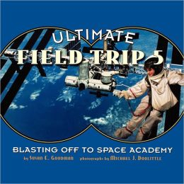 Ultimate Field Trip #5: Blasting Off To Space Academy