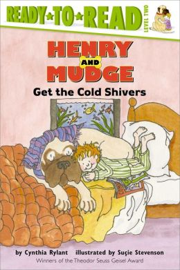 Henry and Mudge Get the Cold Shivers (Henry and Mudge Series #7)
