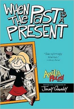 When the Past is a Present (Amelia Rules! Series)