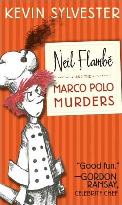 Neil Flambé and the Marco Polo Murders (The Neil Flambé Capers Series #1)