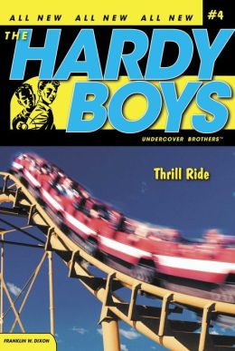 Thrill Ride (Hardy Boys Undercover Brothers Series #4)