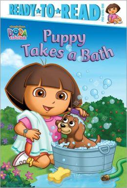 Puppy Takes a Bath (Dora the Explorer Ready-to-Read Series)