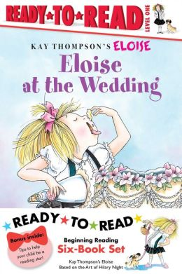 Eloise Ready-to-Read Value Pack: Eloise's Summer Vacation; Eloise at the Wedding; Eloise and the Very Secret Room; Eloise Visits the Zoo