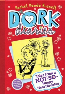 Tales from a Not-So-Happy Heartbreaker (Dork Diaries Series #6)