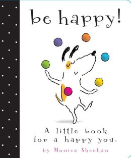 Be Happy!: A Little Book for a Happy You (with audio recording)