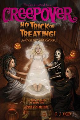 No Trick-or-Treating!: Superscary Superspecial (You're Invited to a Creepover Series #9)